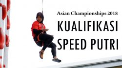 VIDEO | Asian Championship 2018 – Highlight Kualifikasi Speed Putri